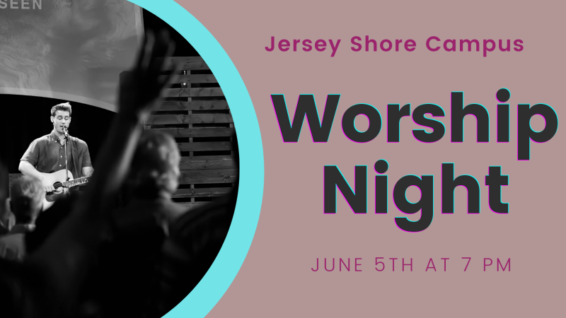 Worship Night (Jersey Shore Campus)