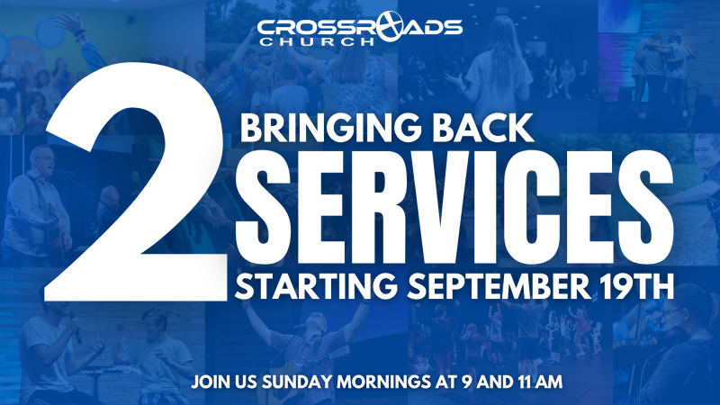 2 Services Beginning September 19th (Both Campuses)